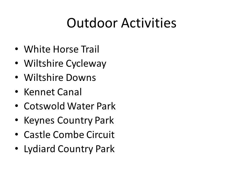 Outdoor Activities White Horse Trail Wiltshire Cycleway Wiltshire Downs Kennet Canal Cotswold Water Park Keynes Country Park Castle Combe Circuit Lydiard Country Park