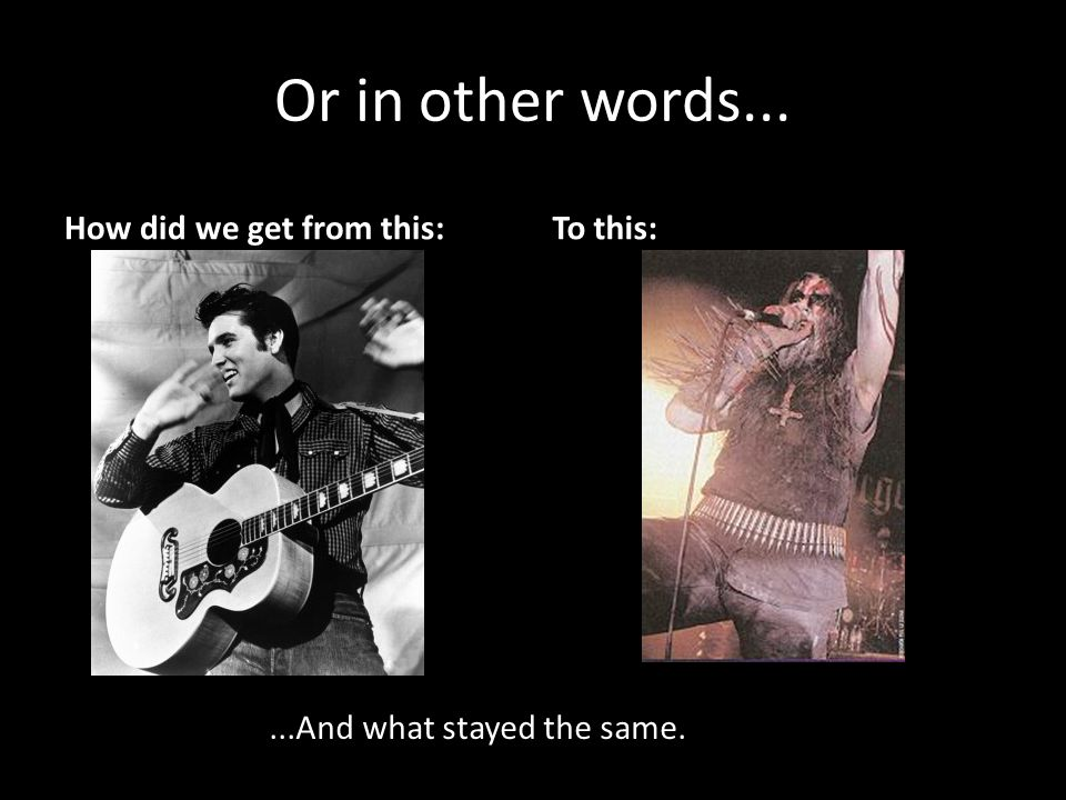 Or in other words... How did we get from this:To this:...And what stayed the same.
