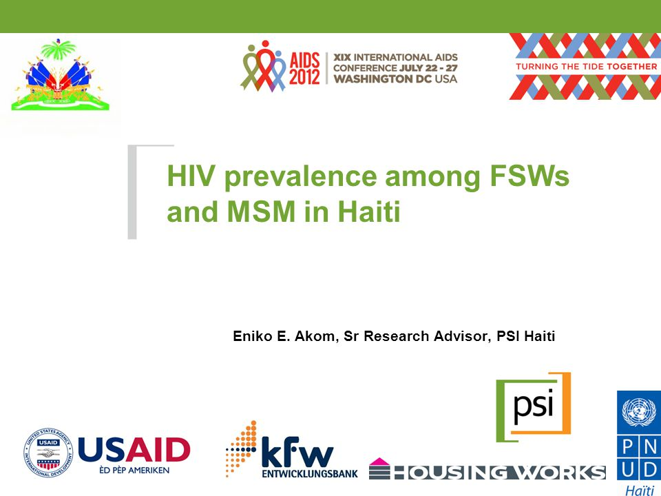 HIV prevalence among FSWs and MSM in Haiti Eniko E.
