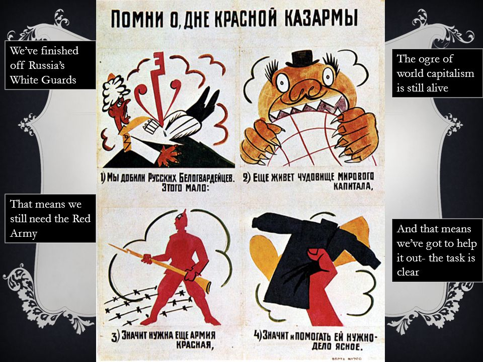ROSTA window poster to mark 'Remember Red Army Barracks Day' in 1920 We've finished off Russia's White Guards The ogre of world capitalism is still al