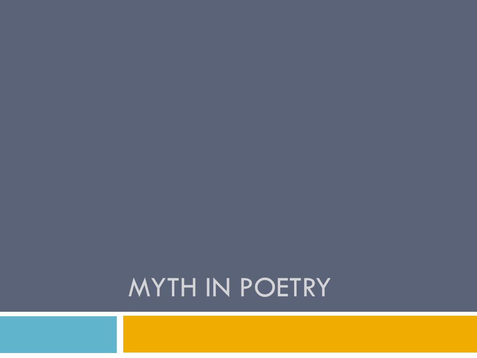MYTH IN POETRY