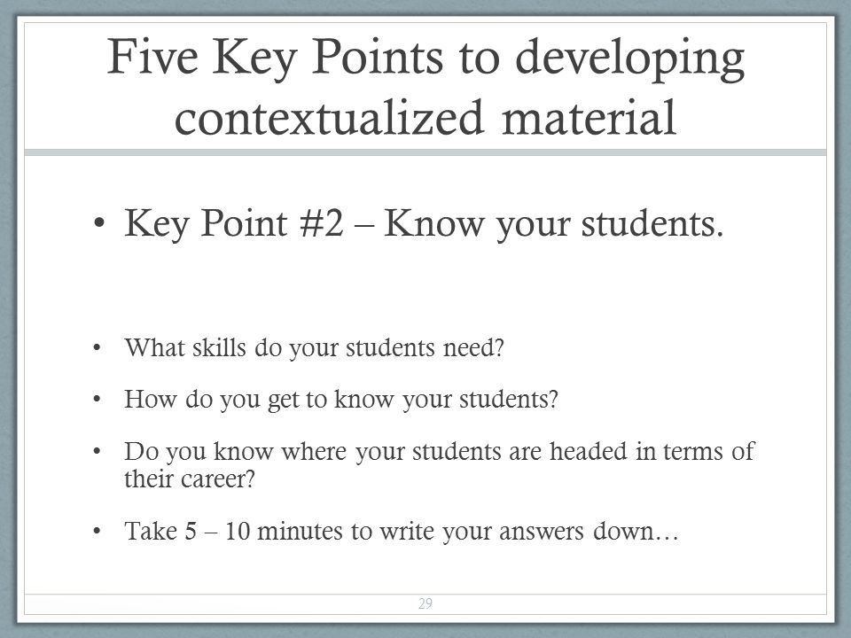 Five Key Points to developing contextualized material Key Point #2 – Know your students.