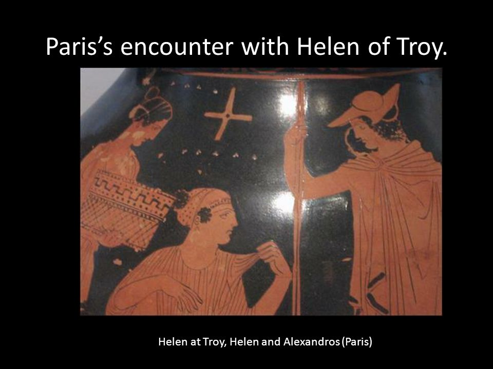 Paris's encounter with Helen of Troy. Helen at Troy, Helen and Alexandros (Paris)