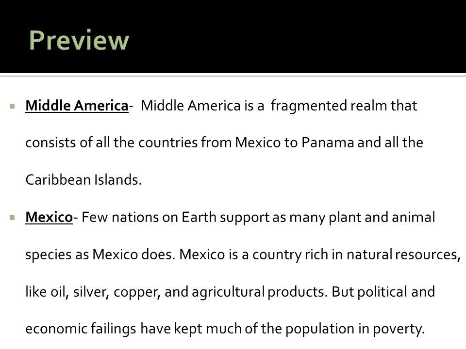  Few nations on Earth support as many plant and animal species as Mexico does.