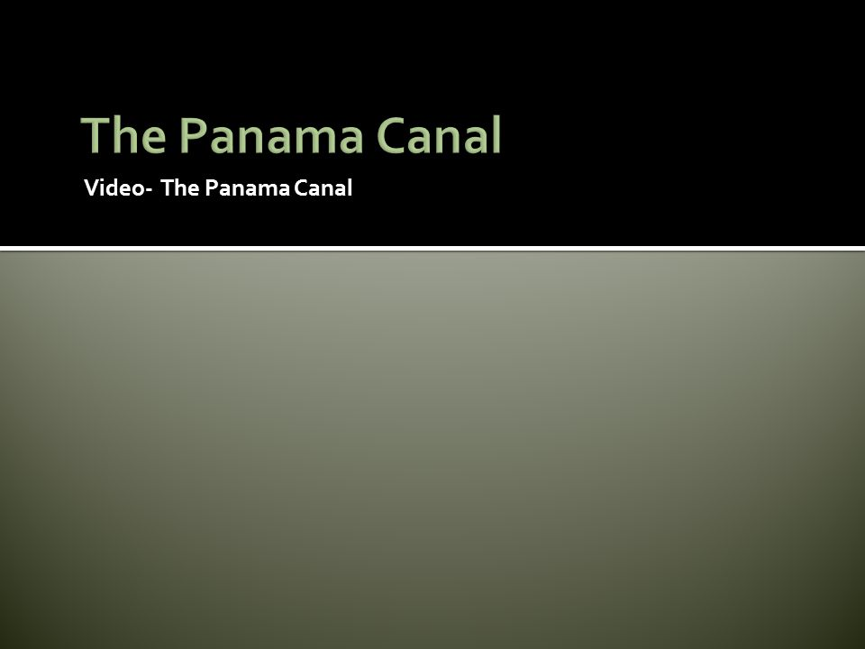 Video- The Panama Canal