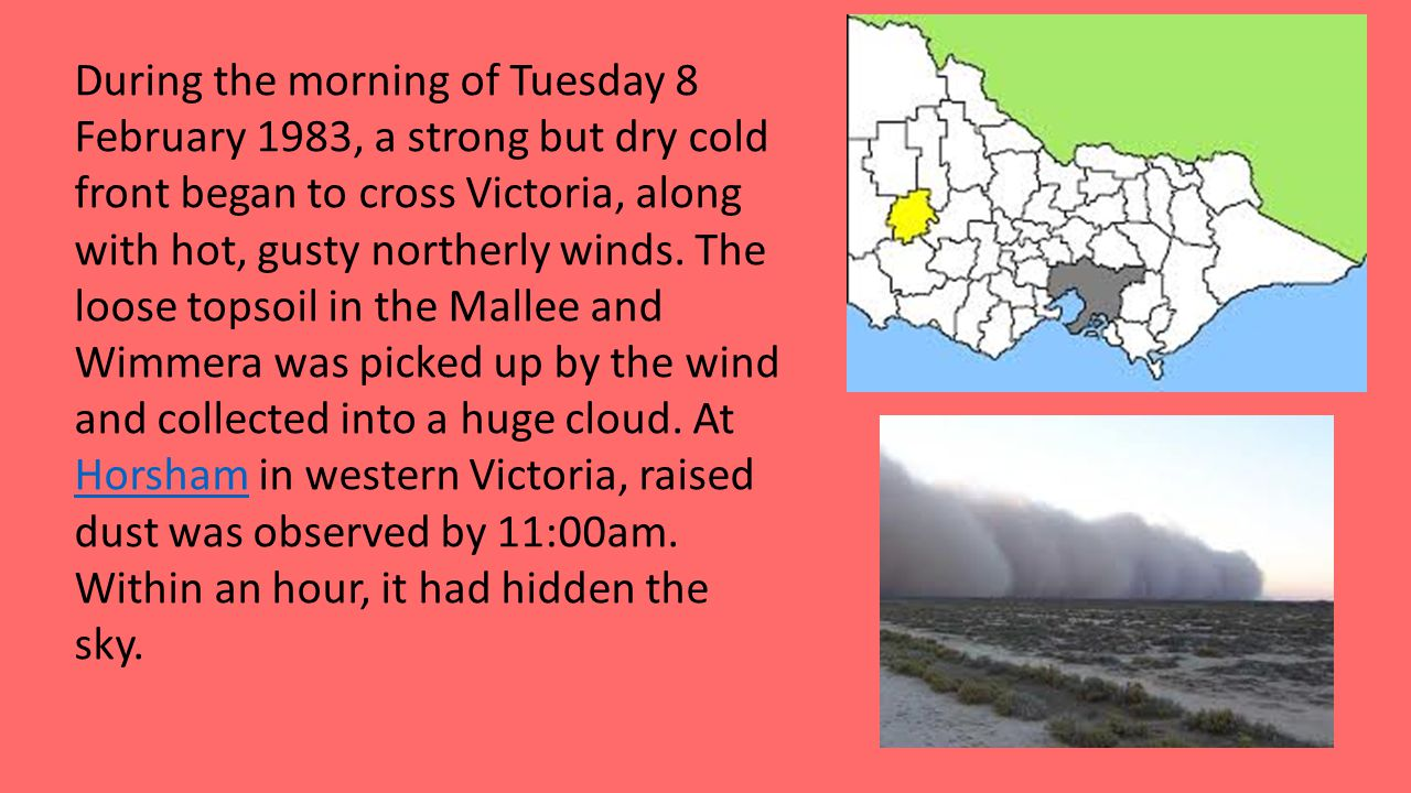 During the morning of Tuesday 8 February 1983, a strong but dry cold front began to cross Victoria, along with hot, gusty northerly winds.