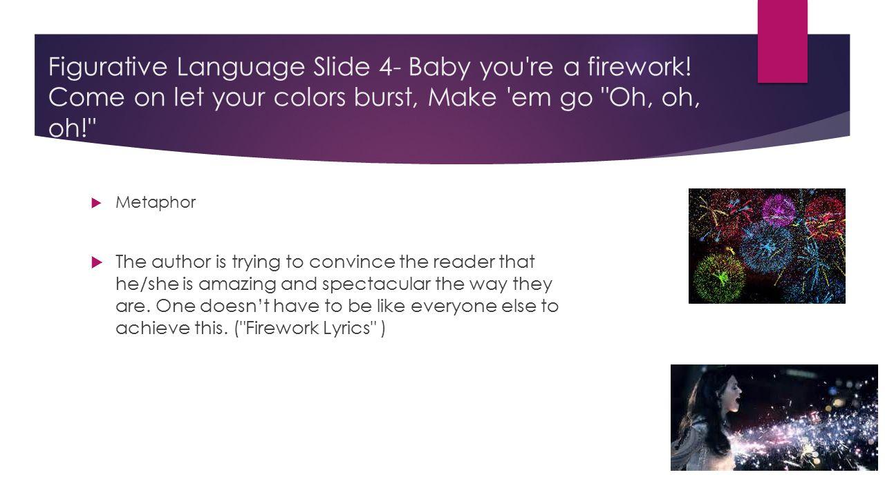Figurative Language Slide 4- Baby you re a firework.