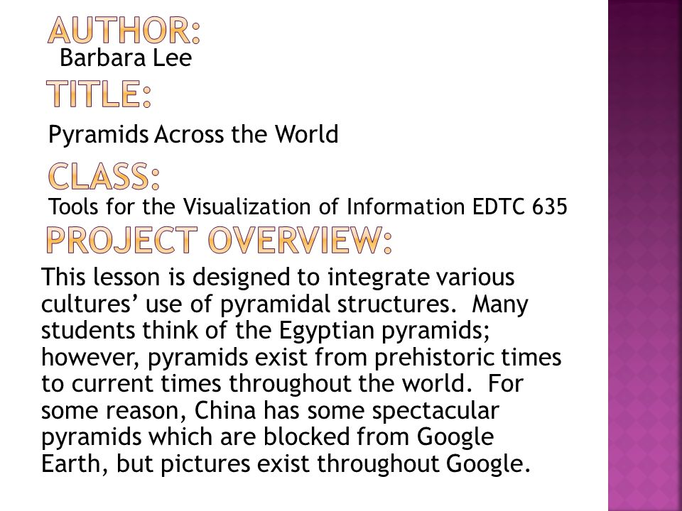 This lesson is designed to integrate various cultures' use of pyramidal structures.