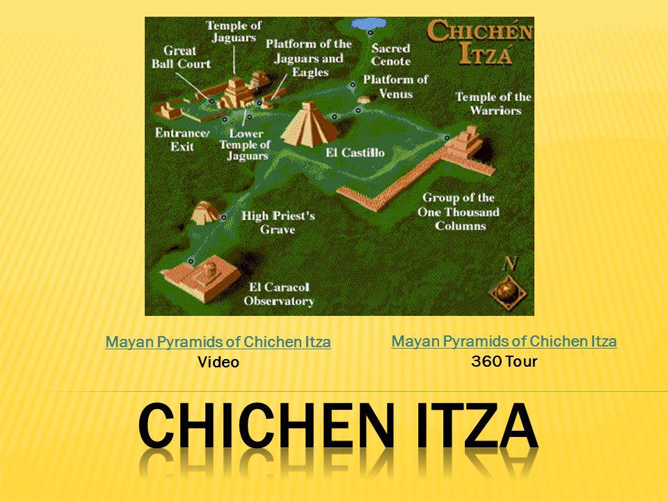 Mayan Pyramids of Chichen Itza Video Mayan Pyramids of Chichen Itza 360 Tour
