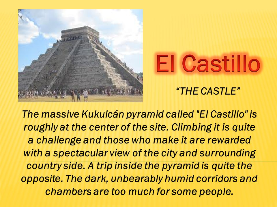 The massive Kukulcán pyramid called El Castillo is roughly at the center of the site.