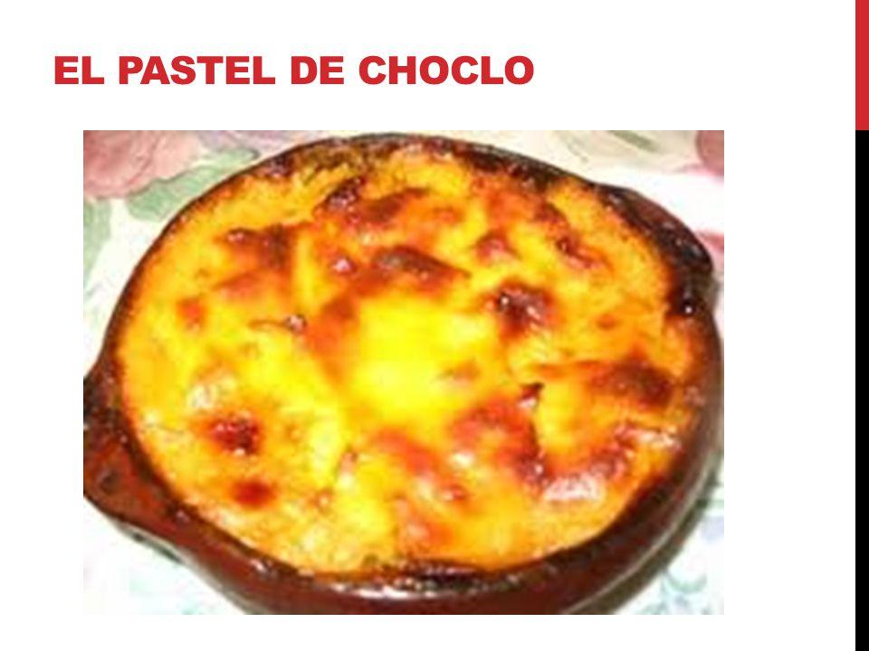 EL PASTEL DE CHOCLO
