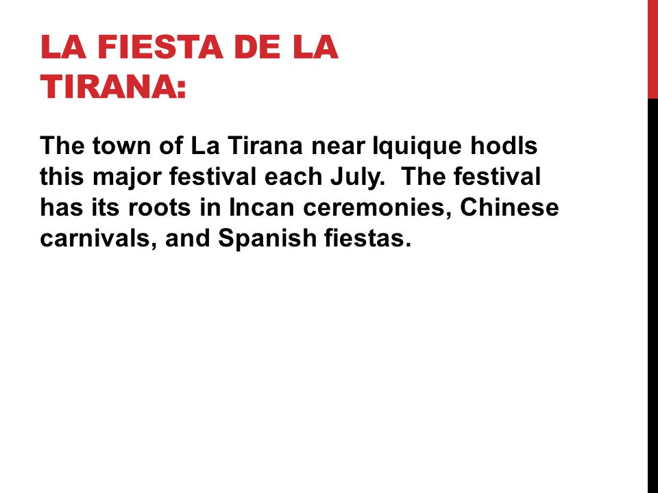LA FIESTA DE LA TIRANA: The town of La Tirana near Iquique hodls this major festival each July.