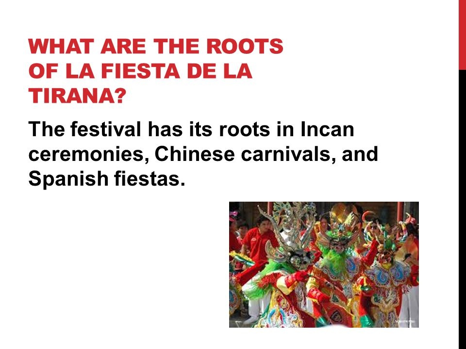 WHAT ARE THE ROOTS OF LA FIESTA DE LA TIRANA.