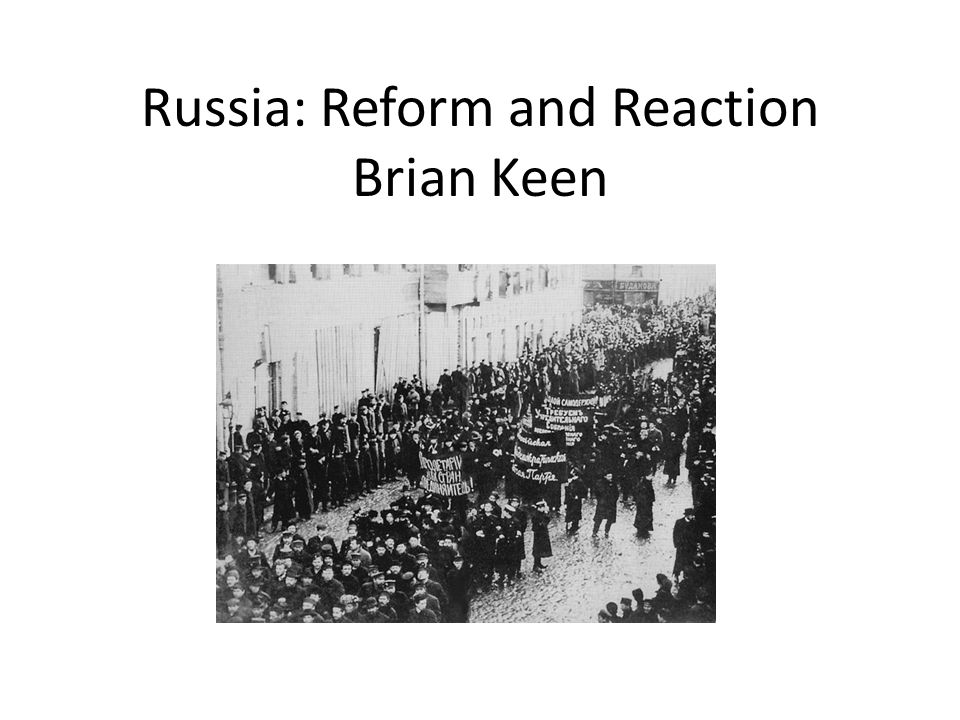 Russia: Reform and Reaction Brian Keen