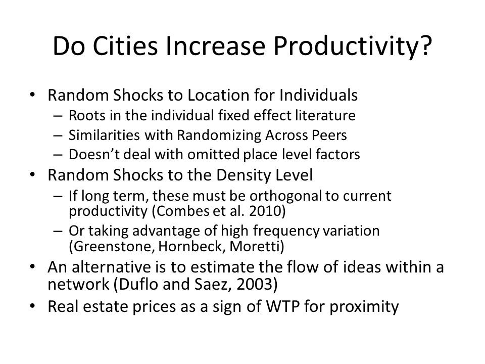 Do Cities Increase Productivity? Random Shocks to Location for Individuals – Roots in the individual fixed effect literature – Similarities with Rando