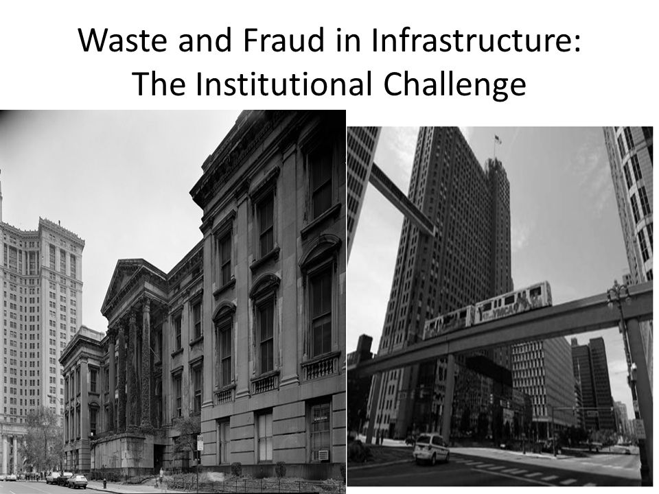 Waste and Fraud in Infrastructure: The Institutional Challenge