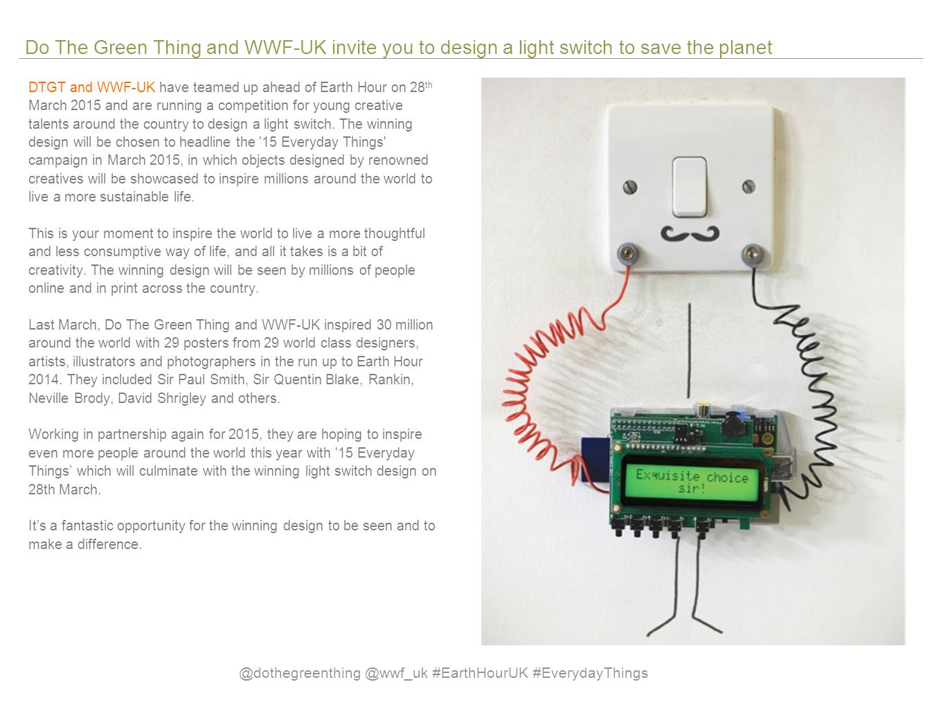 Do The Green Thing and WWF-UK invite you to design a light switch to save the planet DTGT and WWF-UK have teamed up ahead of Earth Hour on 28 th March