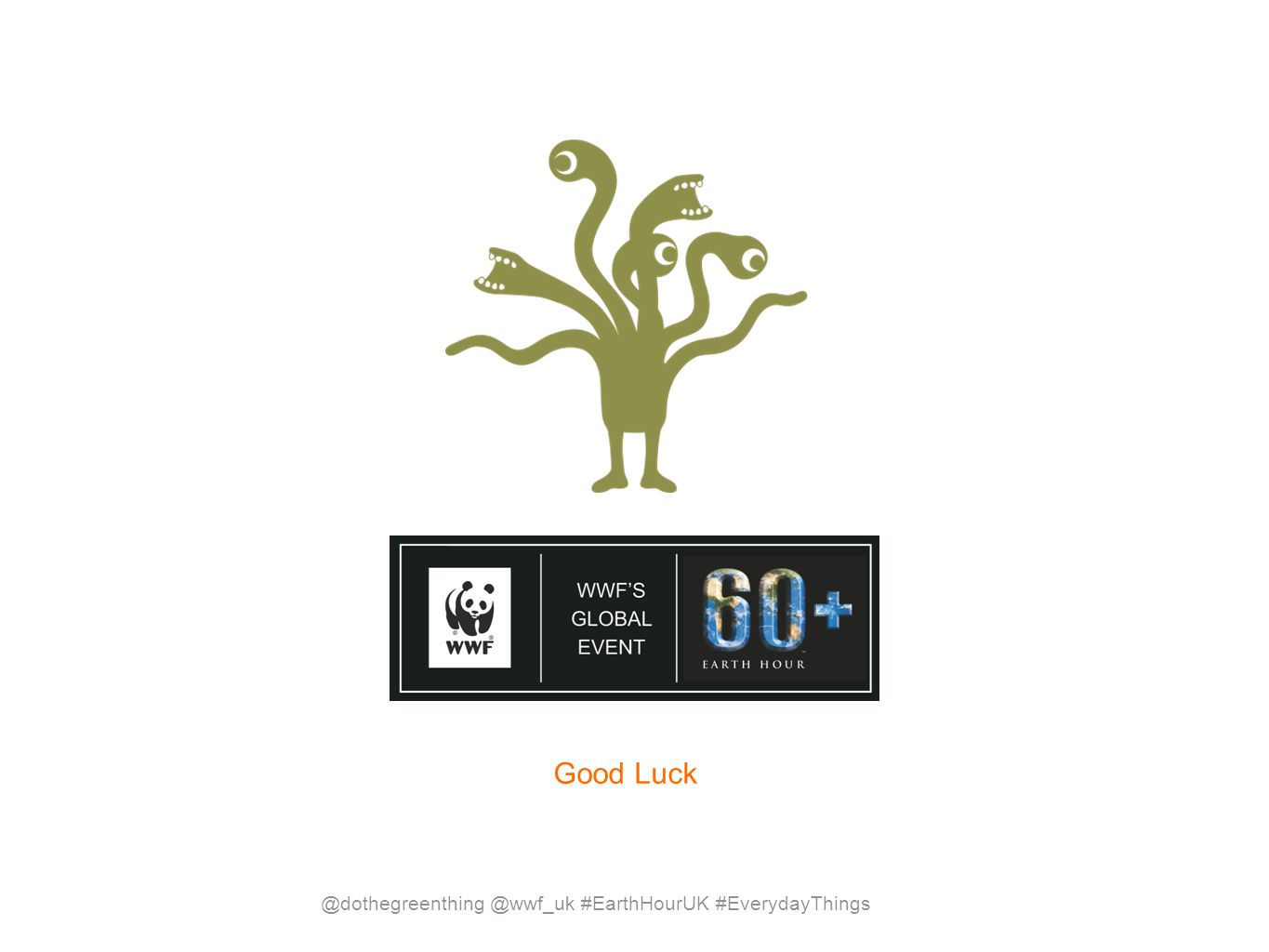 @dothegreenthing @wwf_uk #EarthHourUK #EverydayThings Good Luck