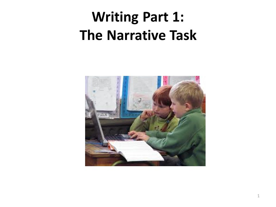 1 Writing Part 1: The Narrative Task