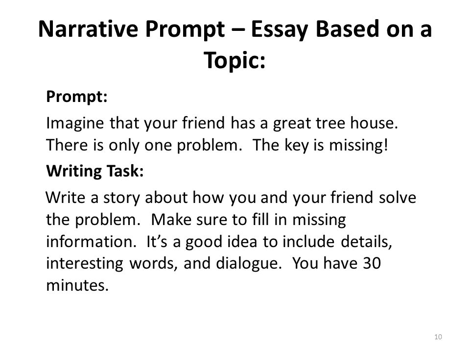 10 Narrative Prompt – Essay Based on a Topic: Prompt: Imagine that your friend has a great tree house. There is only one problem. The key is missing!