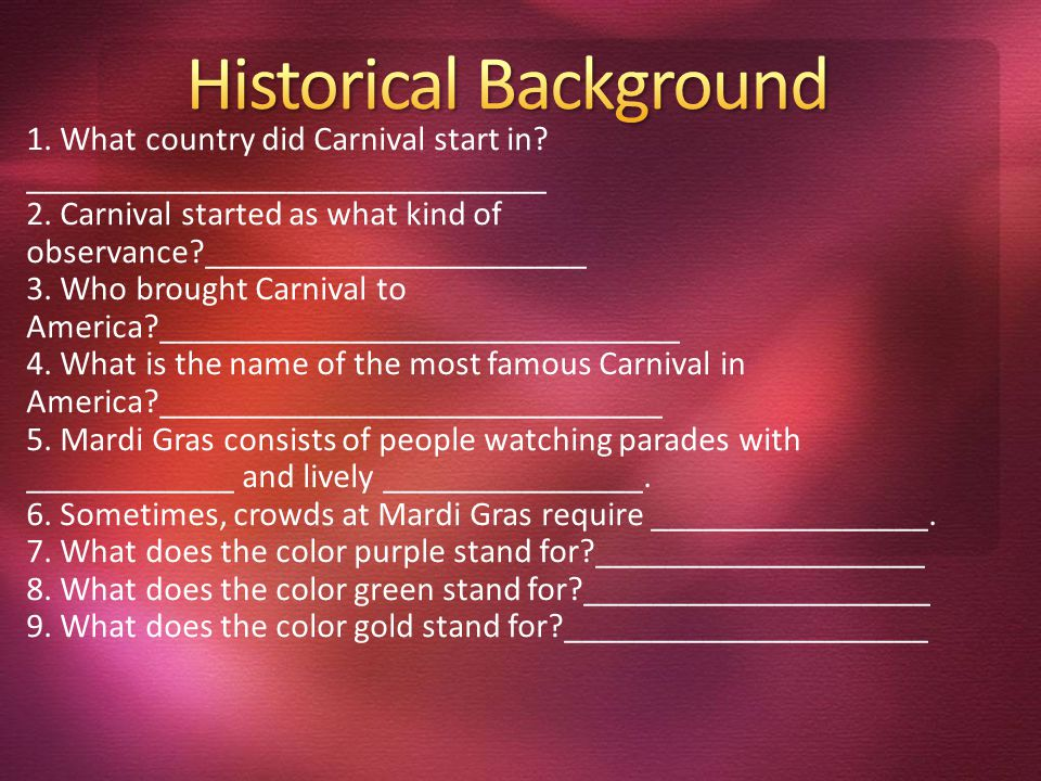 1. What country did Carnival start in. ______________________________ 2.