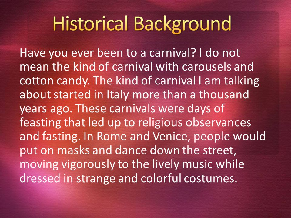 Have you ever been to a carnival? I do not mean the kind of carnival with carousels and cotton candy. The kind of carnival I am talking about started