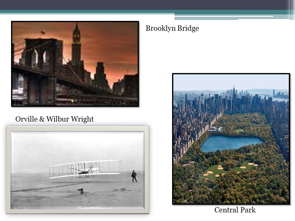 Central Park Brooklyn Bridge Orville & Wilbur Wright