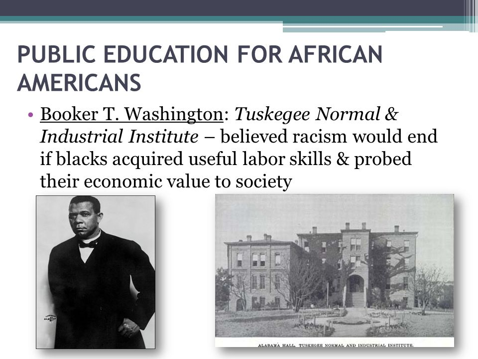 PUBLIC EDUCATION FOR AFRICAN AMERICANS Booker T.