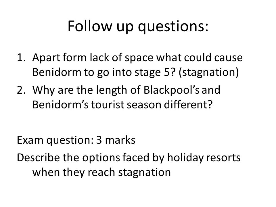 Follow up questions: 1.Apart form lack of space what could cause Benidorm to go into stage 5.