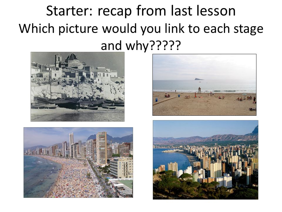 Starter: recap from last lesson Which picture would you link to each stage and why?????