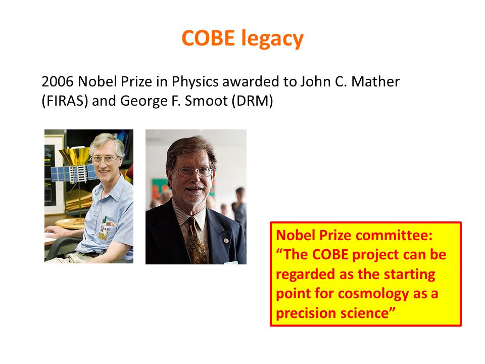 COBE legacy 2006 Nobel Prize in Physics awarded to John C.