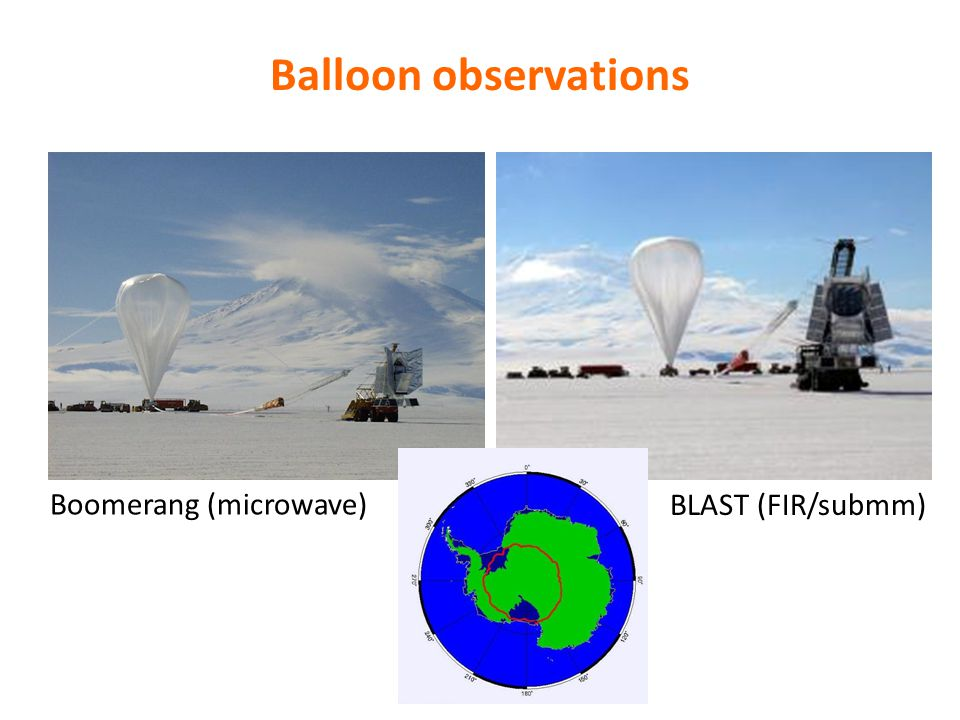 Balloon observations Boomerang (microwave) BLAST (FIR/submm)