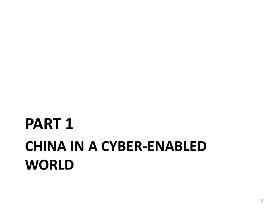 CHINA IN A CYBER-ENABLED WORLD PART 1 2