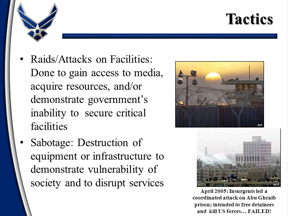 Raids/Attacks on Facilities: Done to gain access to media, acquire resources, and/or demonstrate government's inability to secure critical facilities