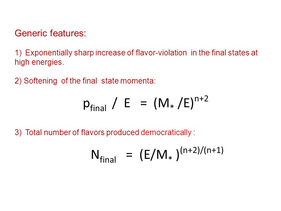 Generic features: 1)Exponentially sharp increase of flavor-violation in the final states at high energies.