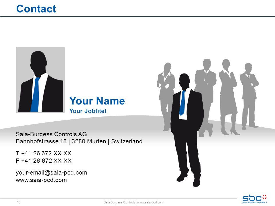 18 Contact Saia Burgess Controls   www.saia-pcd.com Saia-Burgess Controls AG Bahnhofstrasse 18   3280 Murten   Switzerland T +41 26 672 XX XX F +41 26 672 XX XX your-email@saia-pcd.com www.saia-pcd.com Your Name Your Jobtitel