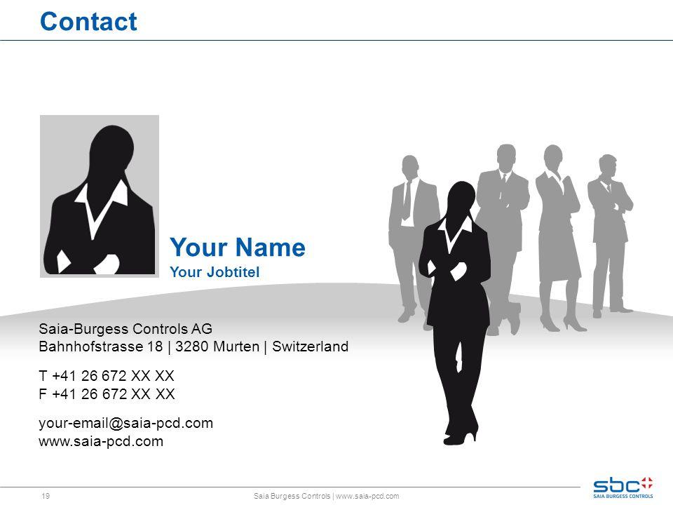 19 Contact Saia Burgess Controls   www.saia-pcd.com Saia-Burgess Controls AG Bahnhofstrasse 18   3280 Murten   Switzerland T +41 26 672 XX XX F +41 26 672 XX XX your-email@saia-pcd.com www.saia-pcd.com Your Name Your Jobtitel