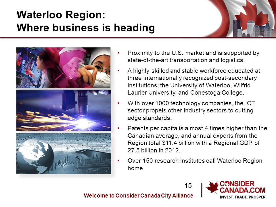 Waterloo Region: Where business is heading Proximity to the U.S.