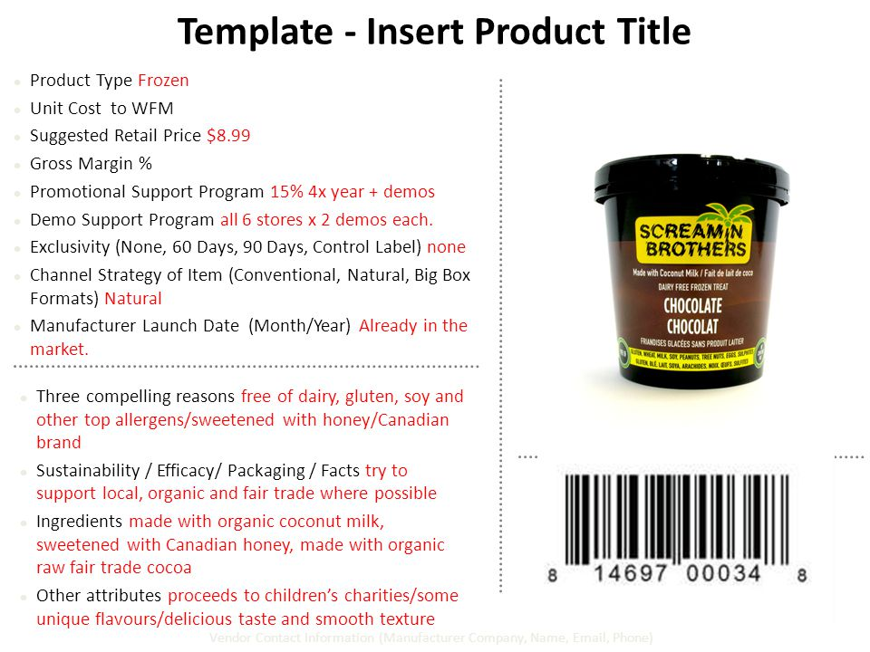 Template - Insert Product Title Insert Product Picture(s) Product Type Frozen Unit Cost to WFM Suggested Retail Price $8.99 Gross Margin % Promotional