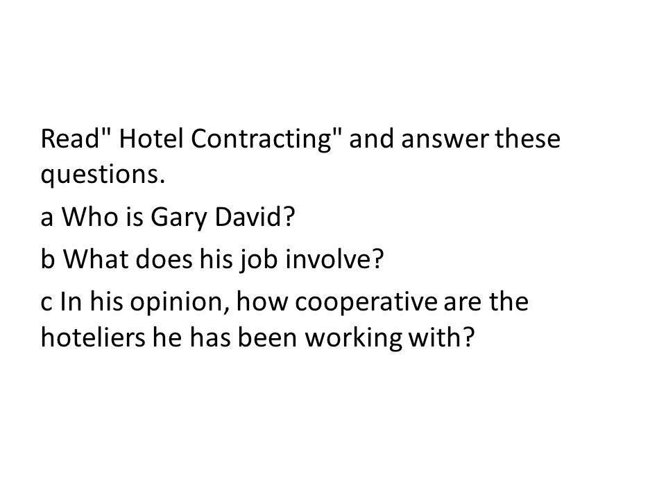 Read Hotel Contracting and answer these questions.