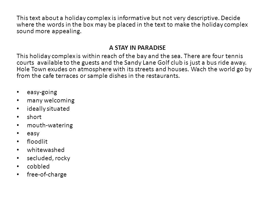 This text about a holiday complex is informative but not very descriptive.