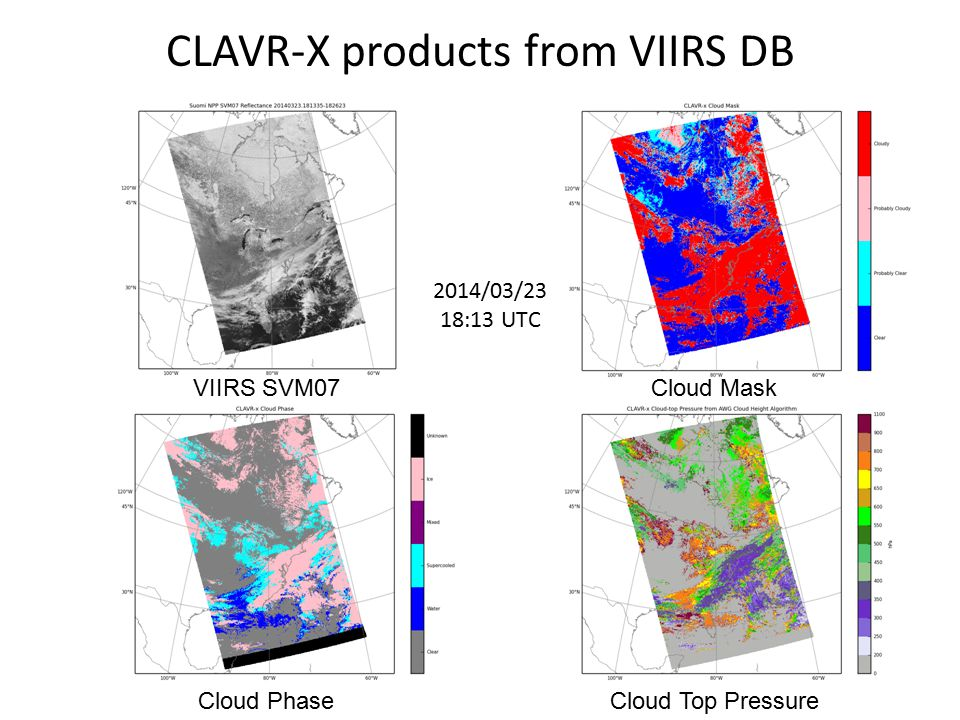 CLAVR-X products from VIIRS DB VIIRS SVM07 Cloud PhaseCloud Top Pressure Cloud Mask 2014/03/23 18:13 UTC