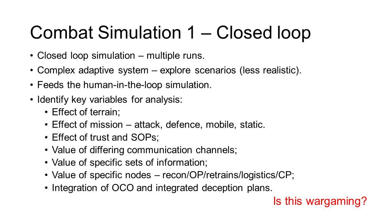Combat Simulation 1 – Closed loop Closed loop simulation – multiple runs.