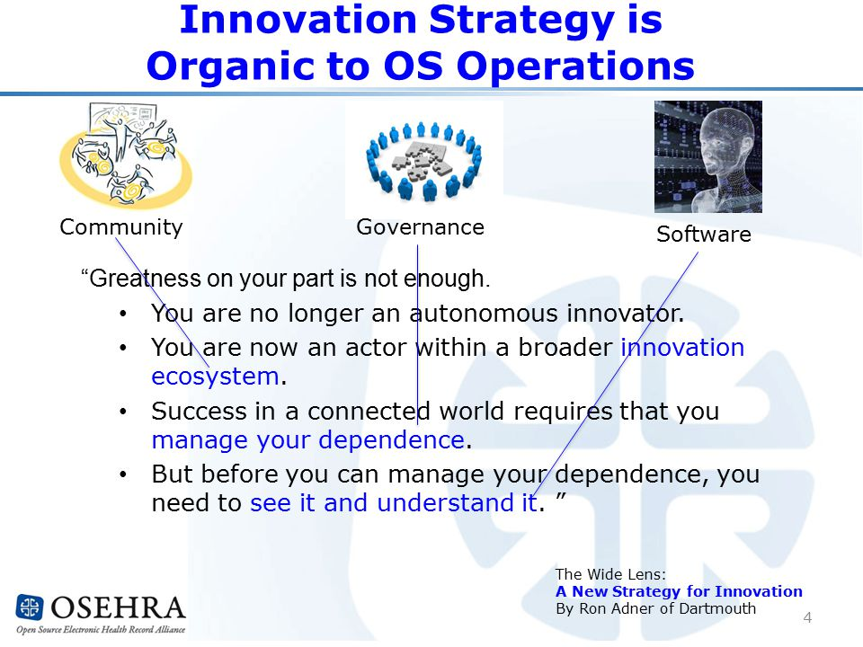 Greatness on your part is not enough. You are no longer an autonomous innovator.