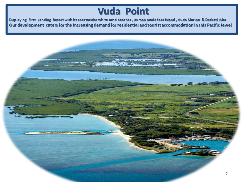 The Vuda Tourist Corridor : The Next Growth Path The Vuda Tourist Corridor : The Next Growth Path Proposed Loop Road Proposed Loop Road The Vuda tourist corridor is a high priority growth path backed by the Fiji government.