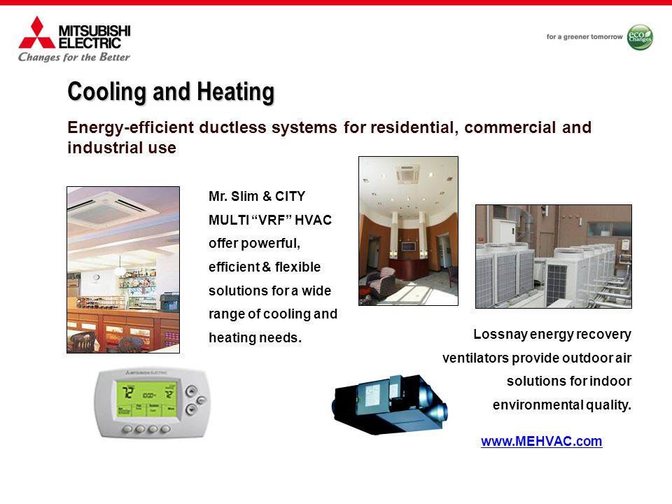 Energy-efficient ductless systems for residential, commercial and industrial use Mr.