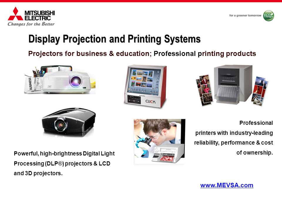 Projectors for business & education; Professional printing products Powerful, high-brightness Digital Light Processing (DLP®) projectors & LCD and 3D projectors.