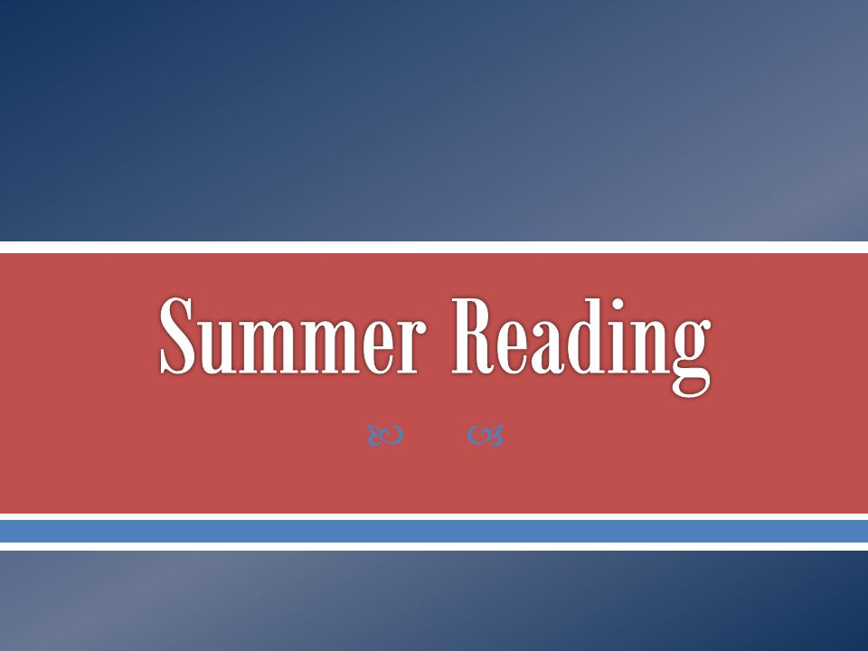  We will discuss the required PAP/GT summer novels and activities.
