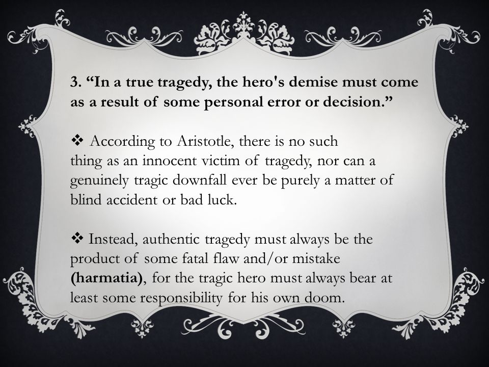 TRAGEDY MUST HAVE SIX PARTS 1.Plot- The most important element.