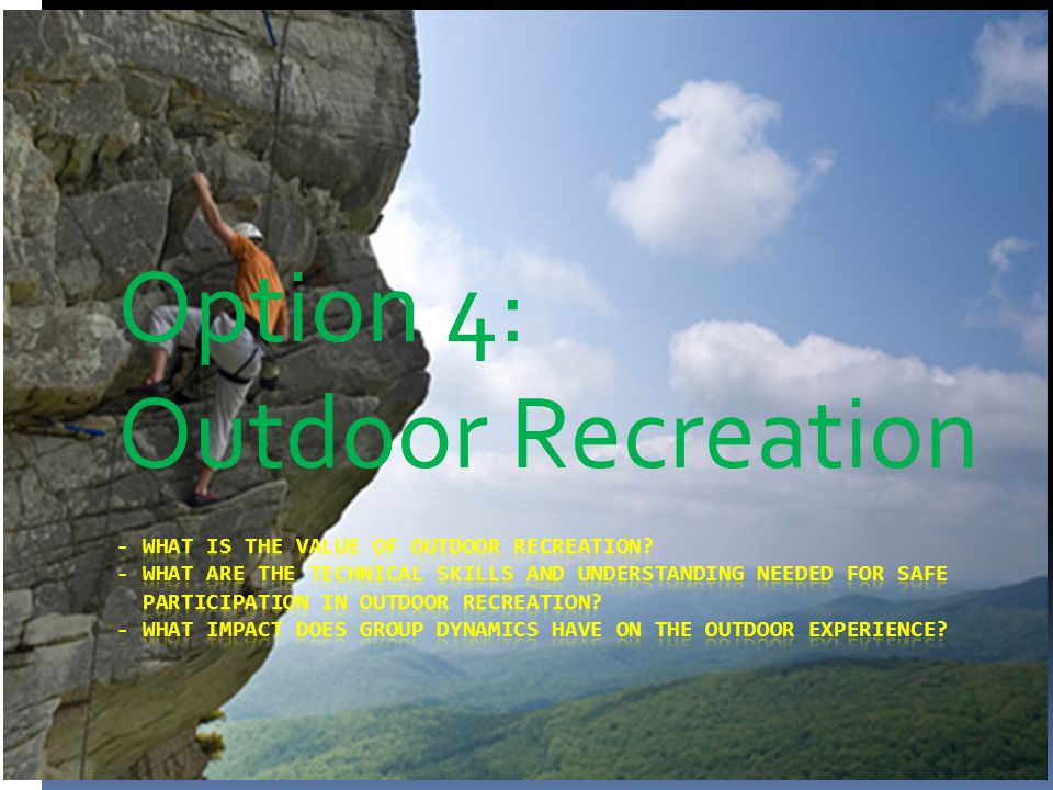 Reasons for Participation in Outdoor Recreation Activity: Page 100 of your Work Booklets Research the Duke of Edinburgh Award Program.